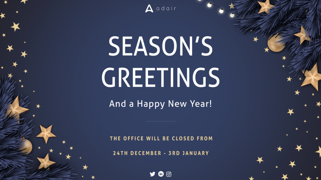 Season's Greetings from all at Adair! Please see our updated office hours during the festive period...